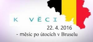 K Věci - bruselské útoky měsíc poté #munitv